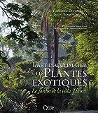 Image de L'art d'acclimater les plantes exotiques: Le jardin de la Villa Thuret