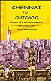 Chennai To Chicago: Memoir of a software engineer