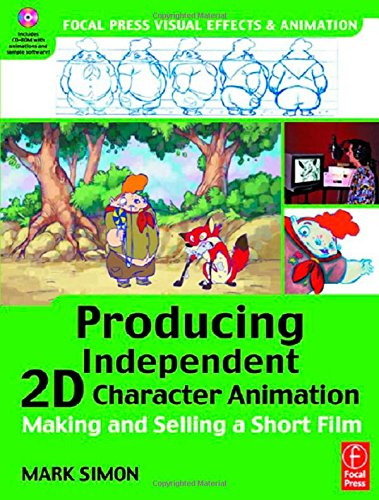 Producing Independent 2D Character Animation. Making and Selling a Short Film (Focal Press Visual Effects and Animation) (Visual Effects and Animation Series)