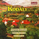Kodály: Choral Works [Import allemand]
