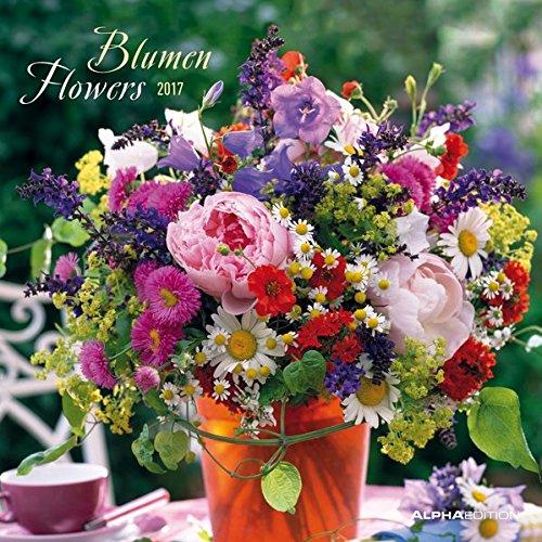 Preisvergleich Produktbild Blumen 2017 - Flowers - Broschürenkalender (30 x 60 geöffnet) - Wandplaner