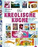Die kreolische Küche: 160 Rezepte