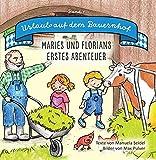 Urlaub auf dem Bauernhof: Maries und Florians erstes Abenteuer