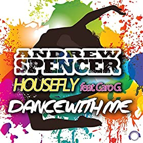 Andrew Spencer & Housefly feat. Caro G.-Dance With Me
