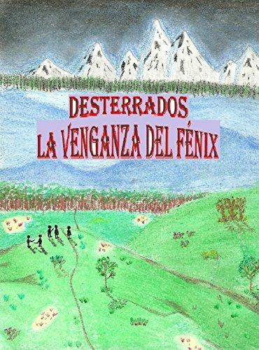 Desterrados. La Venganza del Fénix: Las aventuras de la Compañía de los Desterrados