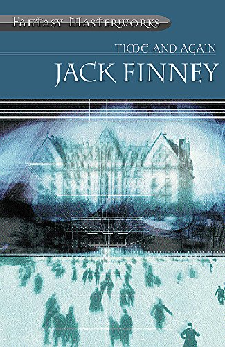 Time And Again: Time and Again: Book One (FANTASY MASTERWORKS) por Jack Finney