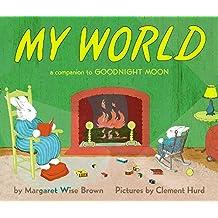 My World Board Book: A Companion to Goodnight Moon