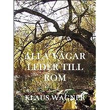 Alla vägar leder till Rom (Swedish Edition)