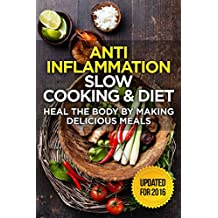 The Anti-Inflammatory Cookbook: 60 Quick & Delicious Meals for Breakfast, Lunch, and Dinner – Packed with Anti-Inflammatory Ingredients for Chronic Pain, Gout, and Arthritis (English Edition)