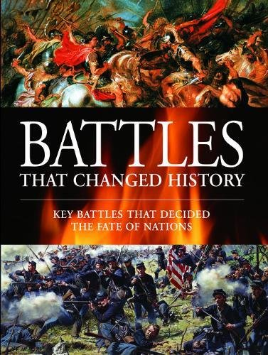 Battles That Changed History: Key Battles That Decided The Fate Of Nations (Amber Nation Books)