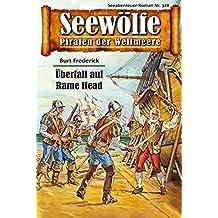 Seewölfe - Piraten der Weltmeere 328: Überfall auf Rame Head (German Edition)