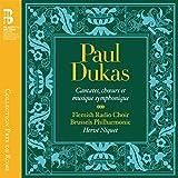 Dukas: Cantates, ch?urs et musique symphonique