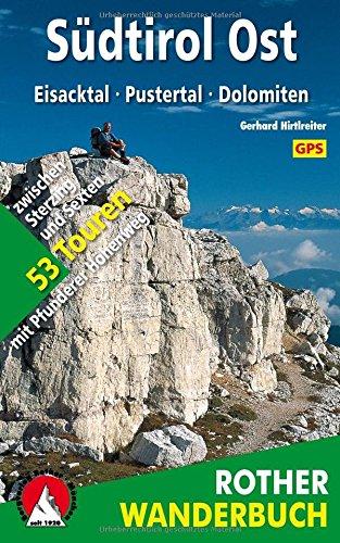 Preisvergleich Produktbild Südtirol Ost: Eisacktal - Pustertal - Dolomiten. 53 Touren zwischen Sterzing und Sexten - mit Pfunderer Höhenweg. Mit GPS-Tracks. (Rother Wanderbuch)