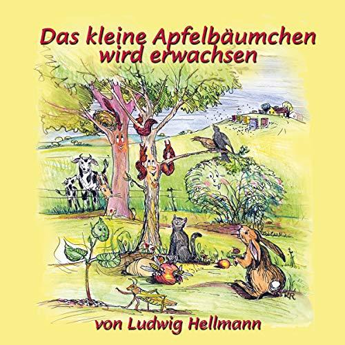 Buchseite und Rezensionen zu 'Das kleine Apfelbäumchen wird erwachsen: Gute-Nacht-Geschichten vom kleinen Apfelbäumchen 2' von Ludwig Hellmann