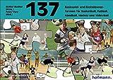 137 Basisspiel- und Basisübungsformen für Basketball, Fußball, Handball, Hockey, Volleyball...