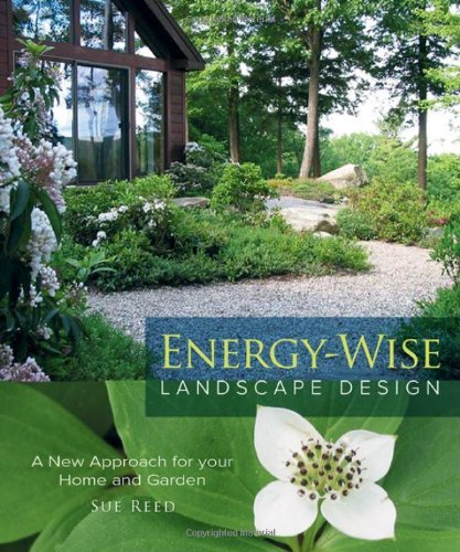 Energy-Wise Landscape Design: A New Approach for Your Home and Garden (English Edition)