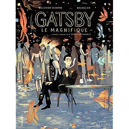 Gatsby le magnifique. D'après l'oeuvre de F. Scott Fitzgerald (Fétiche)