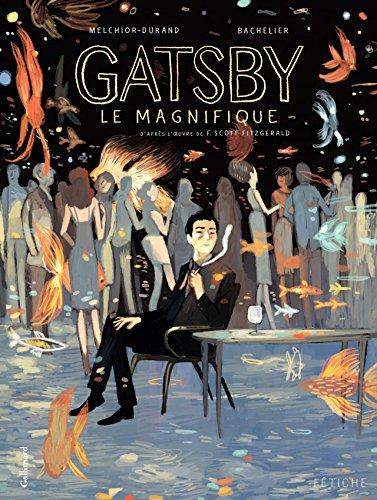 Gatsby le magnifique. D'après l'oeuvre de F. Scott Fitzgerald: D'après l'oeuvre de F. Scott Fitzgerald (Fétiche) par Stéphane Melchior-Durand