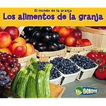 Los Alimentos de la Granja = Food from Farms (El mundo de la granja / World of Farming)
