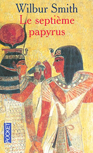 SEPTIEME PAPYRUS par WILBUR SMITH