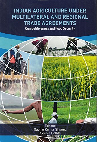 Indian Agriculture Under Multilateral and Regional Trade Agreements: Competitiveness and Food Security
