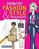 Drawing Fashion & Style: A Step-by-Step Guide to Drawing Clothes, Shoes and Accessories by Hilary Lovell (2012-10-22)