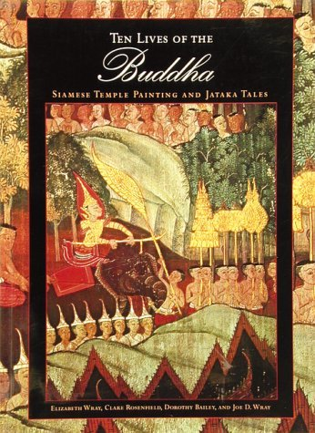 Ten Lives of the Buddha: Siamese Temple Painting and Jataka Tales by Elizabeth Wray (1996-10-02)