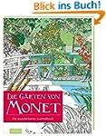 Die Gärten von Monet: Ein wunderbares...
