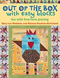 Out of the Box with Easy Blocks: Fun with Free-Form Piecing (That Patchwork Place)