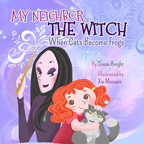 My Neighbor the Witch - When Cats Become Frogs: (A Funny Illustrated Bedtime Story for Kids Ages 1-9 - Halloween Books for Kids): Children's Halloween Books (English Edition)