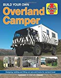 Build Your Own Overland Camper: Designing, building and kitting out vans and trucks for overland travel (Haynes Manuals)