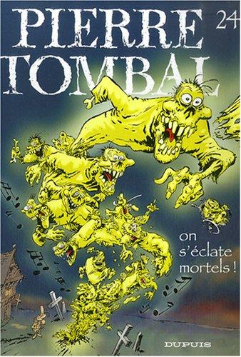 Pierre Tombal T24: On s'éclate mortels