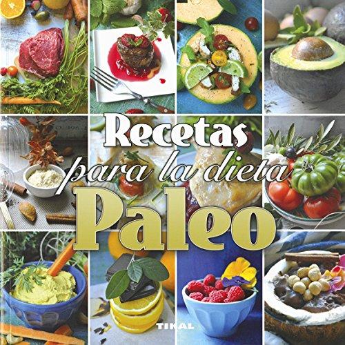 Recetas para la dieta paleo (Comer sano vivir sano)