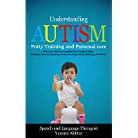 Understanding Autism: Potty Training and Personal Care, Help You child Accomplish Basic Hygiene tasks: Getting a Haircut…
