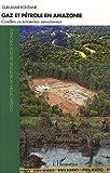 Image de Gaz et Pétrole en Amazonie Conflits en Territoires Autochtones