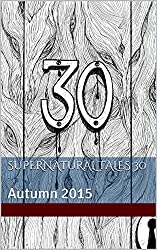 Supernatural Tales 30: Autumn 2015