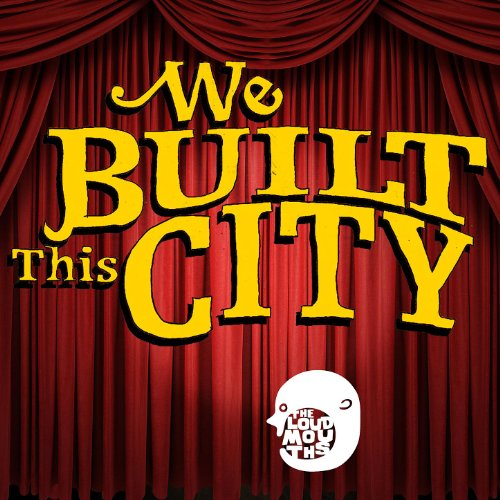 the-loudmouths-perform-we-built-this-city
