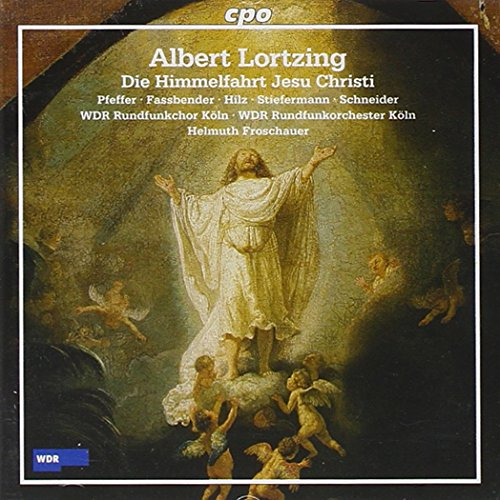 Albert Lortzing : Die Himmelfahrt Jesu Christi