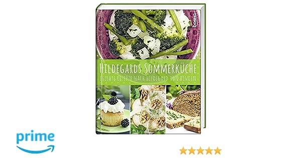 Hildegards Sommerküche : Hildegards sommerküche: leichte rezepte nach hildegard von bingen