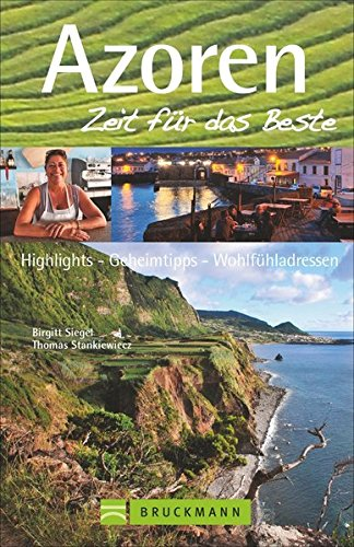 Preisvergleich Produktbild Azoren – Zeit für das Beste: Highlights – Geheimtipps – Wohlfühladressen