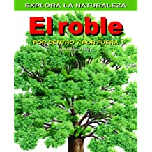 Roble/oak Tree: Por Dentro Y Por Fuera/Inside And Out (Explora la Naturaleza)