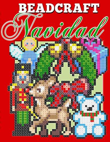 Beadcraft Navidad: Patrones de navidad para Perler, Qixels, Hama, Simbrix, Fuse, Melty, Nabbi, Pyslla, punto de cruz y mas! por Johnathan Roy