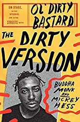 The Dirty Version: On Stage, in the Studio, and in the Streets with Ol' Dirty Bastard by Buddha Monk (2014-11-04)