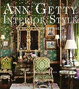 Ann Getty: Interior Style by Diane Dorrans Saeks (2012-10-23)