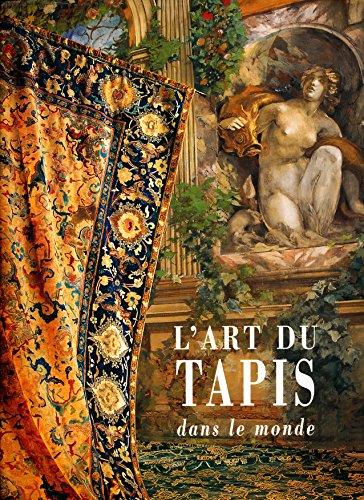 L'art du tapis dans le monde - Introduction de Yves Mikaeloff - Préfaces de Daniel Alcouffe et Marthe Bernus-Taylor