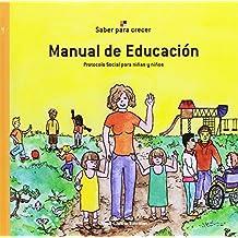 Manual de educación. Protocolo social para niñas y niños (Saber Para Crecer)