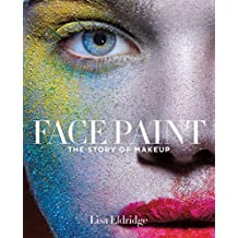 Face Paint: The Story of Makeup (English Edition)