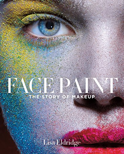 face-paint-the-story-of-makeup-english-edition