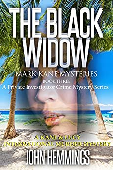 THE BLACK WIDOW - MARK KANE MYSTERIES - BOOK THREE: A Private Investigator Crime Series of Murder, Mystery, Suspense & Thriller Stories with more Twists and Turns than a Roller Coaster by [Hemmings, John]