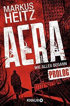 AERA - Wie alles begann: Prolog von [Heitz, Markus]